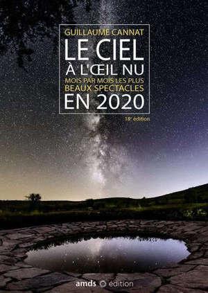 Le ciel à l'oeil nu : mois par mois les plus beaux spectacles en 2020