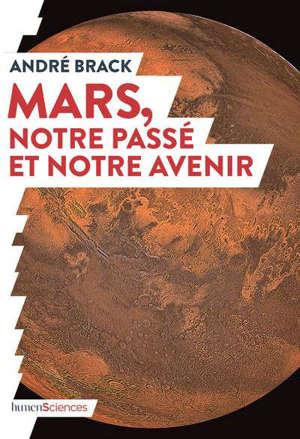 MARS, NOTRE PASSE ET NOTRE AVENIR