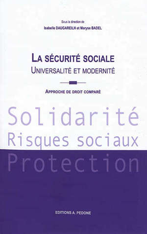 La sécurité sociale : universalité et modernité : approche de droit comparé