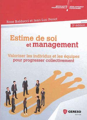 Estime de soi et management : valoriser les individus et les équipes pour progresser collectivement
