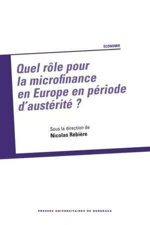 Quel rôle pour la microfinance en Europe en période d'austérité ?