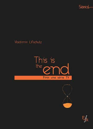 This is the end : finir une série TV