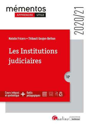 Les institutions judiciaires : les principes fondamentaux de la justice, les organes de la justice, les acteurs de la justice
