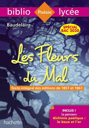 Les fleurs du mal : texte intégral des éditions de 1857 et 1861 : spécial bac 2020