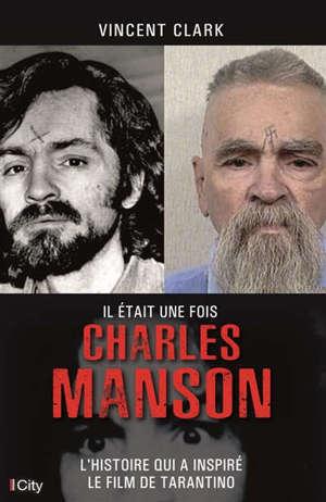 Il était une fois Charles Manson