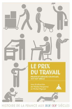 Le prix du travail : France et espaces coloniaux : XIXe-XXIe siècle