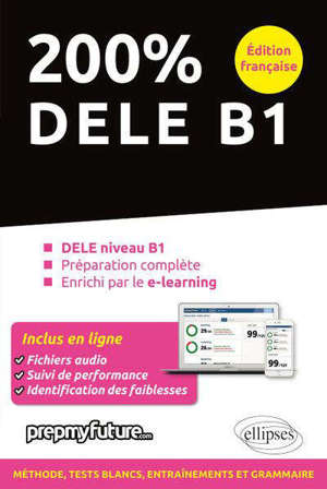 200 % DELE B1 : DELE niveau B1, préparation complète, enrichi par le e-learning