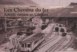 Les carnets du train jaune. Volume 8, Les chemins du fer : activité minière en Conflent