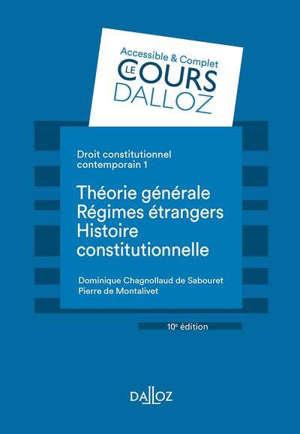Droit constitutionnel contemporain. Volume 1, Théorie générale, régimes étrangers, histoire constitutionnelle