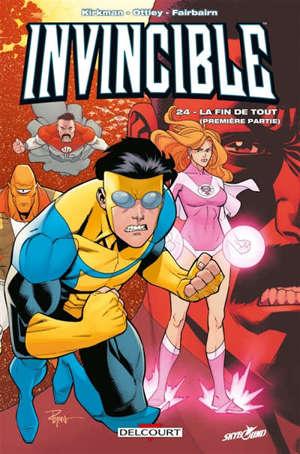 Invincible. Volume 24, La fin de tout : première partie