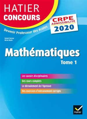 Mathématiques : CRPE admissibilité : 2020. Volume 1