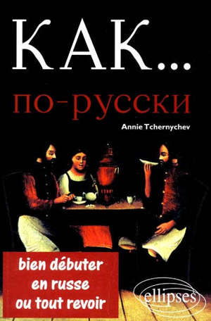 Kak : bien débuter en russe ou tout revoir
