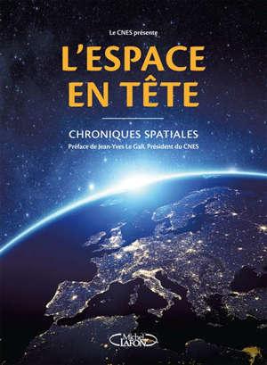 L'espace en tête : chroniques spatiales