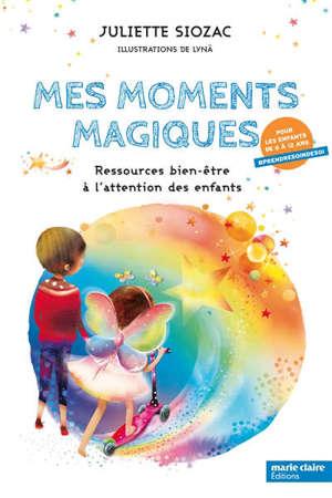Mes moments magiques : ressources bien-être à l'attention des enfants