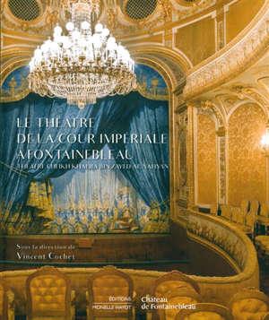 Le théâtre de la cour impériale à Fontainebleau : Théâtre cheikh Khalifa bin Zayed al Nahyan