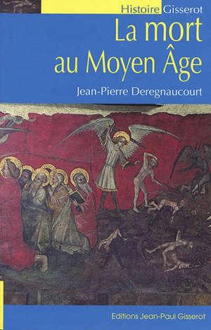 La mort au Moyen Age : les hommes et la mort à la fin du Moyen Age