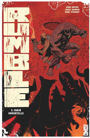 Rumble. Volume 3, Chair immortelle