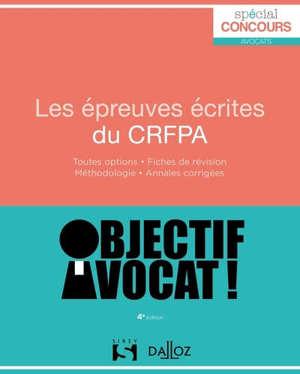 Les épreuves écrites du CRFPA : toutes options, fiches de révision, méthodologie, annales corrigées