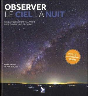 Observer le ciel la nuit : les cartes des constellations pour chaque mois de l'année