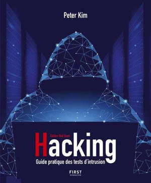 Hacking : guide pratique des tests d'intrusion