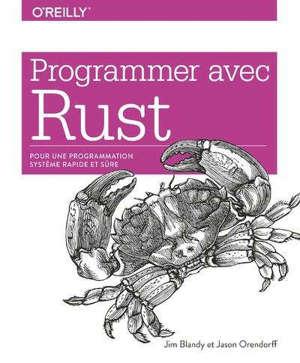 Programmer avec Rust : pour une programmation système rapide et sûre