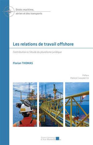 Les relations de travail offshore : contribution à l'étude du pluralisme juridique