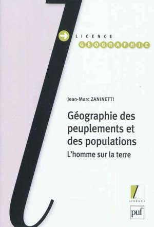 Géographie des peuplements et des populations : l'homme sur la Terre : licence géographie