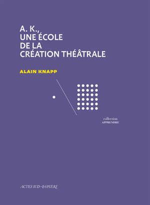 AK, une école de la création théâtrale