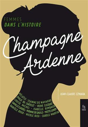 Champagne-Ardenne : femmes dans l'histoire