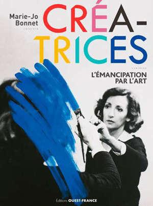 Créatrices, l'émancipation par l'art : exposition, Rennes, Musée des beaux-arts, du 27 juin au 27 septembre 2019