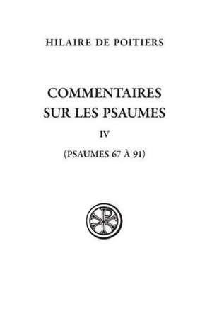 Commentaires sur les psaumes. Volume 4, Psaumes 67-91