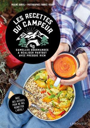 Les recettes du campeur : 50 gamelles gourmandes à réaliser partout avec presque rien
