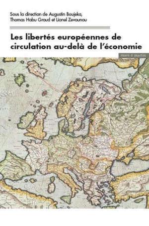 Les libertés européennes de circulation au-delà de l'économie