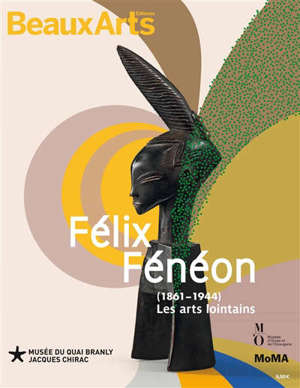 Félix Fénéon (1861-1944) : les arts lointains
