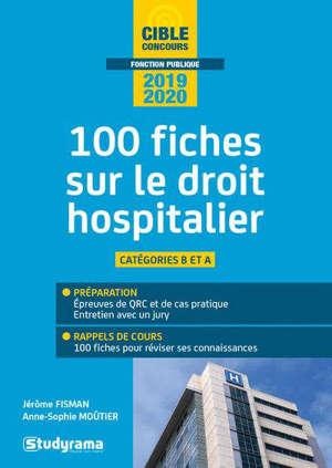 Droit hospitalier : 100 fiches, catégorie A, catégorie B : 2020