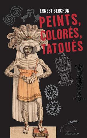 Peints, colorés, tatoués. Suivi de Match au tafia