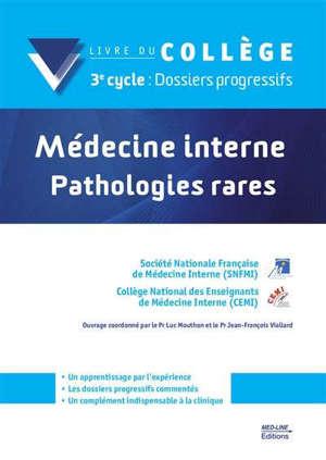 Médecine interne : pathologies rares : livre du collège, 3e cycle, dossiers progressifs