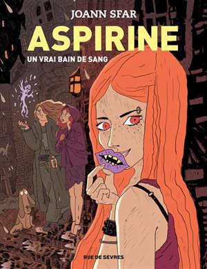 Aspirine. Volume 2, Un vrai bain de sang