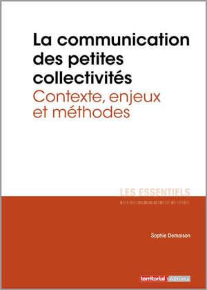 La communication des petites collectivités territoriales : contexte, enjeux et méthodes