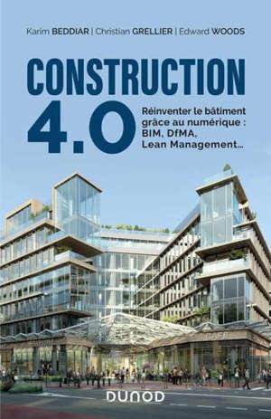 Construction 4.0 : réinventer le bâtiment grâce au numérique : BIM, DfMA, lean management...