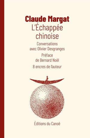 L'échappée chinoise : conversations avec Olivier Desgranges