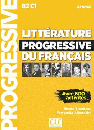 Littérature progressive du français : B2-C1 avancé : avec 600 activités