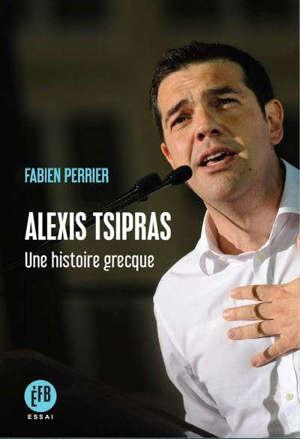 Alexis Tsipras : une histoire grecque