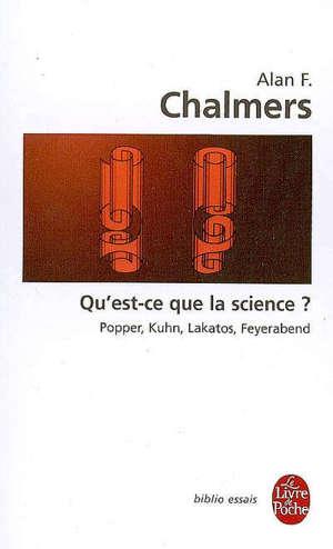 Qu'est-ce que la science ? : récents développements en philosophie des sciences : Popper, Kuhn, Lakatos, Feyerabend