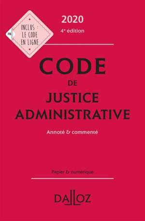 Code de justice administrative 2020 : annoté & commenté