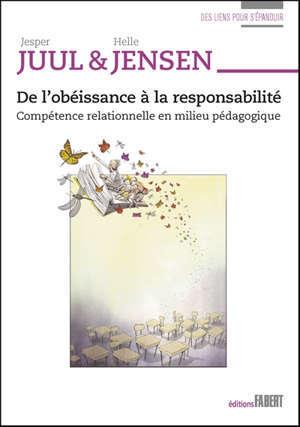 De l'obéissance à la responsabilité : compétence relationnelle en milieu pédagogique