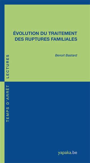 Evolution du traitement des ruptures familiales