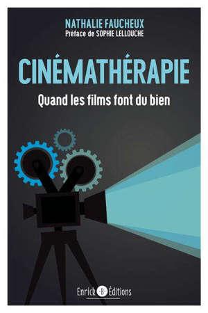 Cinémathérapie : quand les films font du bien