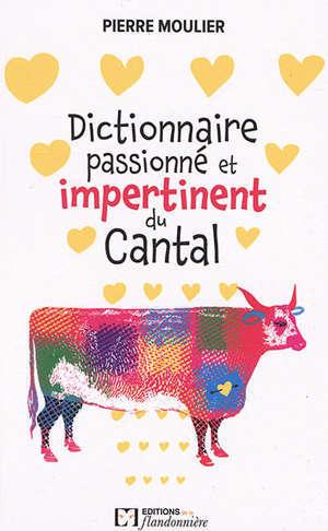 Dictionnaire amoureux et impertinent du Cantal
