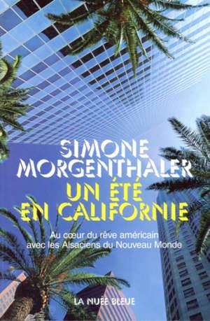 Un été en Californie : au coeur du rêve américain